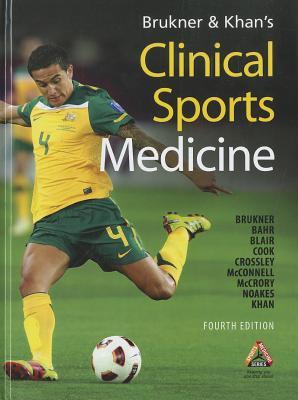 Clinical Sports Medicine By Brukner, Peter/ Khan, Karim